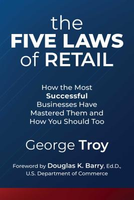 The Five Laws of Retail:  How the Most Successful Businesses Have Mastered Them and How You Should Too Cover Image