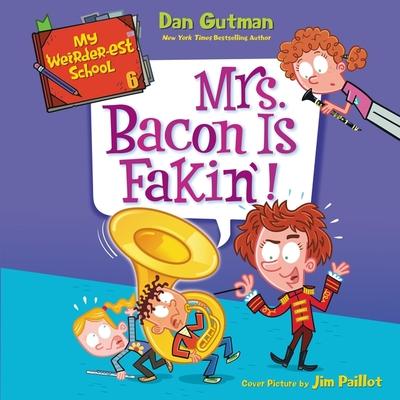 My Weirder-Est School #6: Mrs. Bacon Is Fakin'! Cover Image