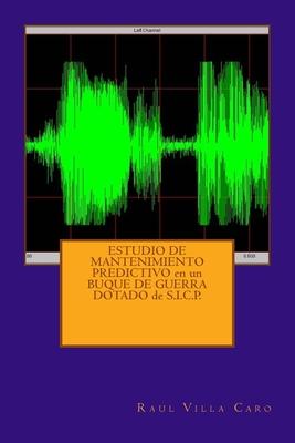ESTUDIO DE MANTENIMIENTO PREDICTIVO en un BUQUE DE GUERRA DOTADO de S.I.C.P. Cover Image