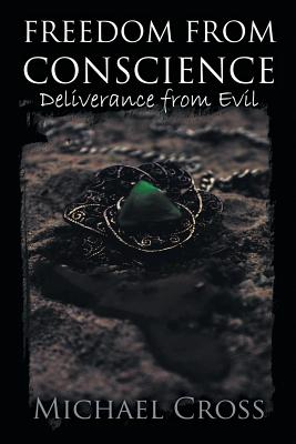 Cover for Freedom from Conscience - Deliverance from Evil