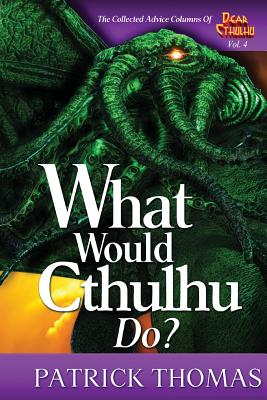 What Would Cthulhu Do? (Dear Cthulhu #4) Cover Image