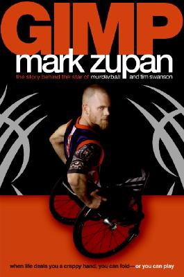 Gimp: The Story Behind the Star of Murderball Cover Image