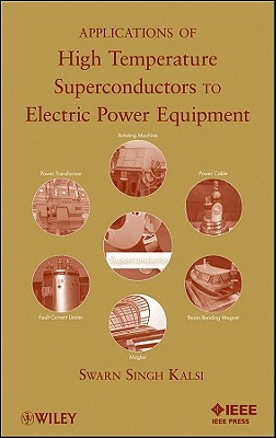 Applications of High Temperature Superconductors to Electric Power Equipment Cover Image