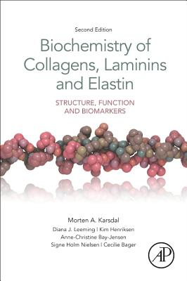 Biochemistry of Collagens, Laminins and Elastin: Structure, Function and Biomarkers Cover Image