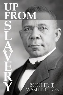 Up From Slavery by Booker T. Washington Cover Image