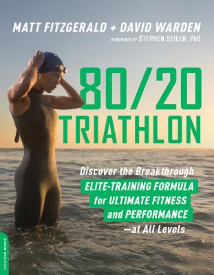 80/20 Triathlon: Discover the Breakthrough Elite-Training Formula for Ultimate Fitness and Performance at All Levels Cover Image