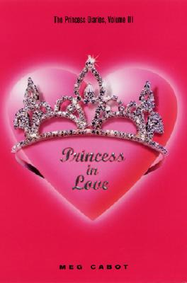 The Princess Diaries, Volume III: Princess in Love Cover Image