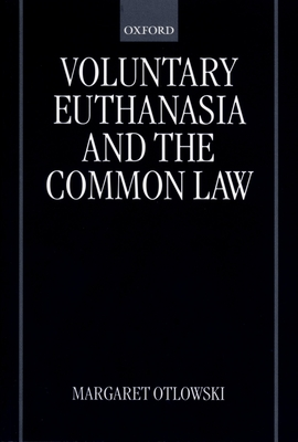 Voluntary Euthanasia and the Common Law Cover Image