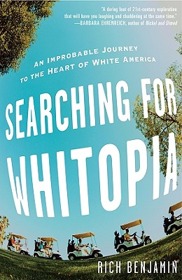 Searching for Whitopia: An Improbable Journey to the Heart of White America Cover Image