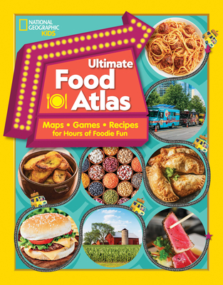 Ultimate Food Atlas: Maps, Games, Recipes, and More for Hours of Delicious Fun Cover Image