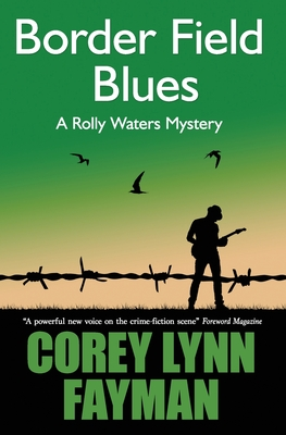Border Field Blues: A Rolly Waters Mystery Cover Image