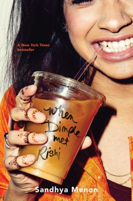 When Dimple Met Rishi by Sandhya Menon