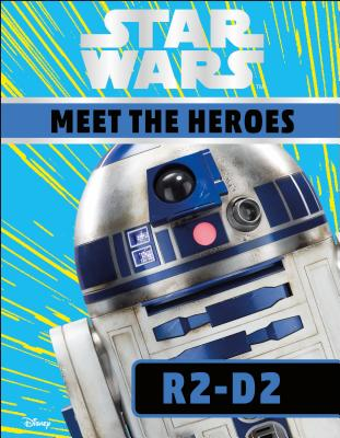 Star Wars Meet the Heroes R2-D2 Cover Image