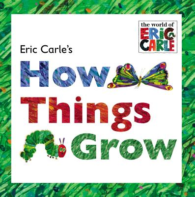 Eric Carle's How Things Grow (The World of Eric Carle) Cover Image