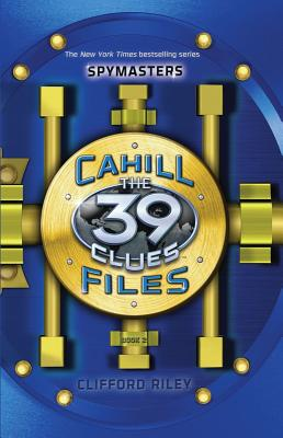 The 39 Clues: The Cahill Files: Spymasters Cover Image