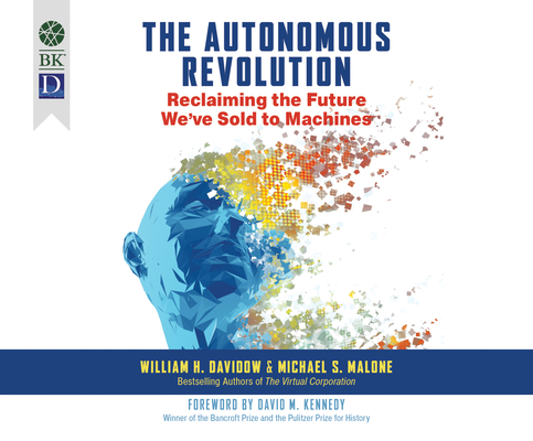 The Autonomous Revolution: Reclaiming the Future We've Sold to Machines Cover Image