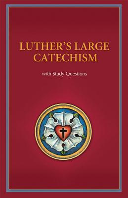 Luther's Large Catechism: With Study Questions Cover Image