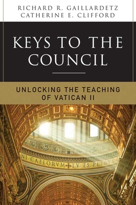 Keys to the Council: Unlocking the Teaching of Vatican II Cover Image