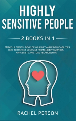Highly Sensitive People: Develop your Gift and Psychic Abilities. How to Protect Yourself from Energy Vampires, Narcissists and Toxic Relations Cover Image