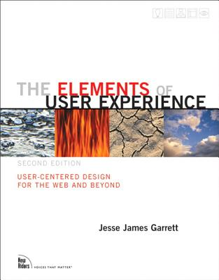 The Elements of User Experience: User-Centered Design for the Web and Beyond Cover Image