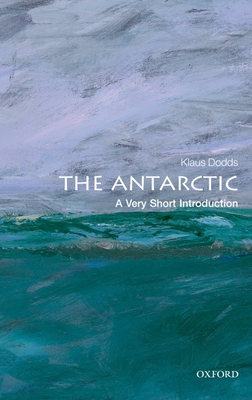 The Antarctic: A Very Short Introduction (Very Short Introductions #323) Cover Image