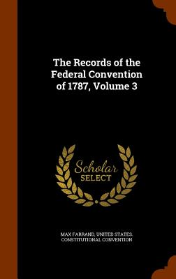 Cover for The Records of the Federal Convention of 1787, Volume 3