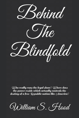 Behind The Blindfold: True fiction inspired by actual events which expose a bleak future without drastic action being taken cover
