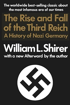 Rise And Fall Of The Third Reich: A History of Nazi Germany Cover Image