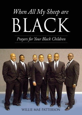 When All My Sheep are BLACK: Prayers for Your Black Children Cover Image