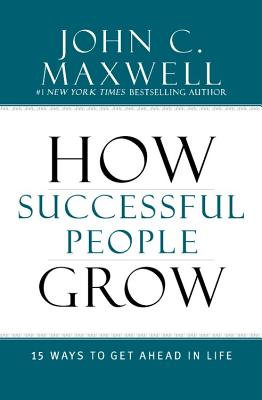 How Successful People Grow: 15 Ways to Get Ahead in Life  cover image