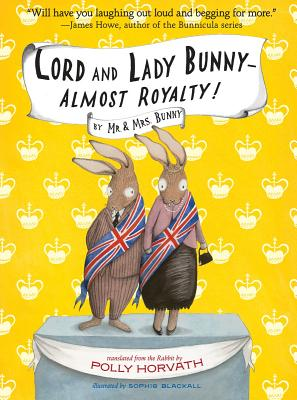Lord and Lady Bunny--Almost Royalty! (Mr. and Mrs. Bunny #2) Cover Image
