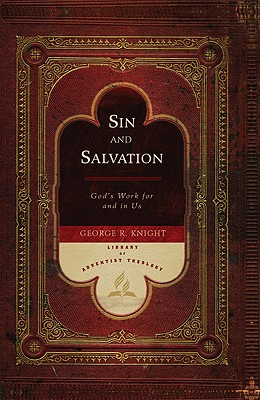 Sin and Salvation: God's Work for and in Us (Library of Adventist Theology #2) Cover Image