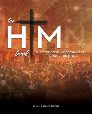 The HIM Book: Where the Sermon and Song Meet at the Foot of the Cross Cover Image