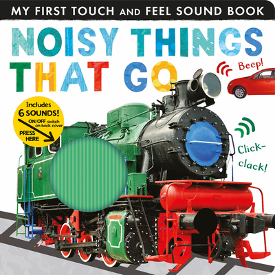 Noisy Things That Go (My First) Cover Image
