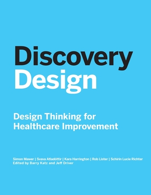 Discovery Design: Design Thinking for Healthcare Improvement Cover Image