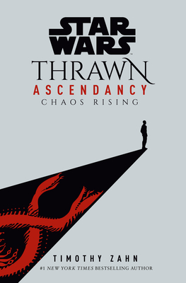 Star Wars: Thrawn Ascendancy (Book I: Chaos Rising) (Star Wars: The Ascendancy Trilogy #1) Cover Image