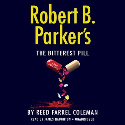 Robert B. Parker's The Bitterest Pill (A Jesse Stone Novel #18) Cover Image