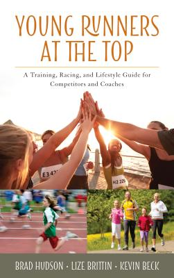 Young Runners at the Top: A Training, Racing, and Lifestyle Guide for Competitors and Coaches Cover Image