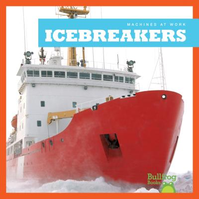 Ice Breakers (Machines at Work) Cover Image