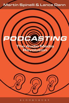Podcasting: The Audio Media Revolution Cover Image