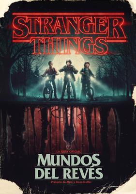 Stranger Things. Mundos al revés / Stranger Things: Worlds Turned Upside Down Cover Image