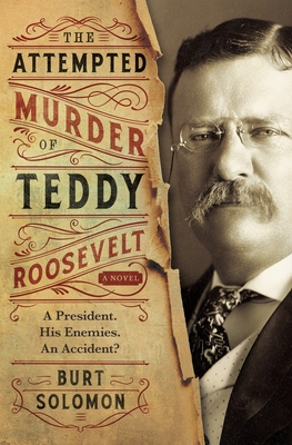 The Attempted Murder of Teddy Roosevelt Cover Image