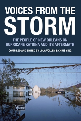 Voices from the Storm: The People of New Orleans on Hurricane Katrina and Its Aftermath Cover Image