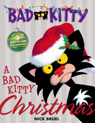 A Bad Kitty Christmas: Includes Three Ready-to-Hang Ornaments! Cover Image