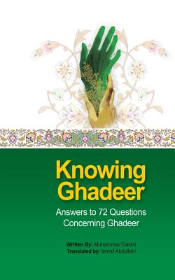 Knowing Ghadeer: Answers to 72 Questions Concerning Ghadeer Cover Image