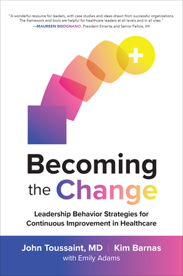 Becoming the Change: Leadership Behavior Strategies for Continuous Improvement in Healthcare Cover Image