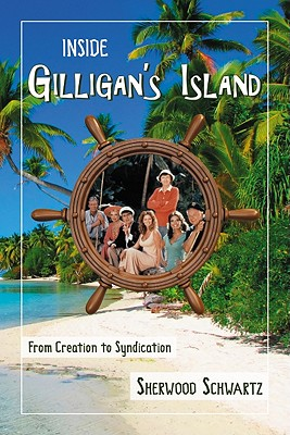 Inside Gilligan's Island: From Creation to Syndication Cover Image