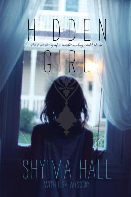 Hidden Girl: The True Story of a Modern-Day Child Slave Cover Image