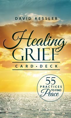 Healing Grief Card Deck: 55 Practices to Find Peace Cover Image