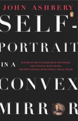 Self-Portrait in a Convex Mirror: Poems (Penguin Poets) Cover Image